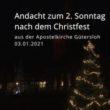 Online-Andacht zum 2. Sonntag nach dem Christfest aus der Apostelkirche