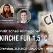 """Politisches Klimagebet """"Kirche für 1,5°"""" mit EKD-Präses Anna Heinrich und Luisa Neubauer, online"""